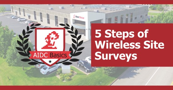 AIDC Basics: 5 Steps of Wireless Site Surveys