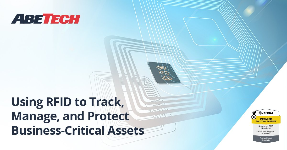 Using RFID to Track, Manage, and Protect Business-Critical Assets