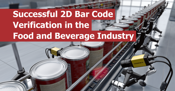 Successful 2D Bar Code Verification in the Food and Beverage Industry