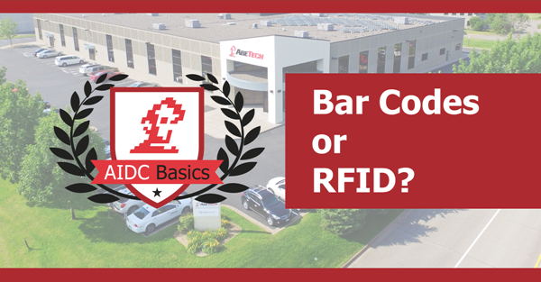 AIDC Basics: Bar Codes or RFID? Is it time to make the switch?