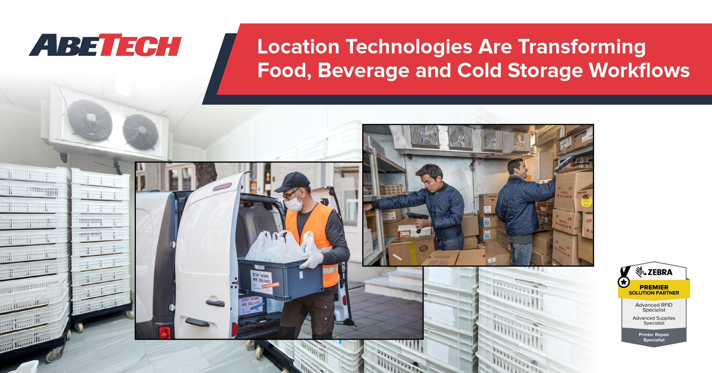 Location Technologies for Food and Beverage and Cold Storage